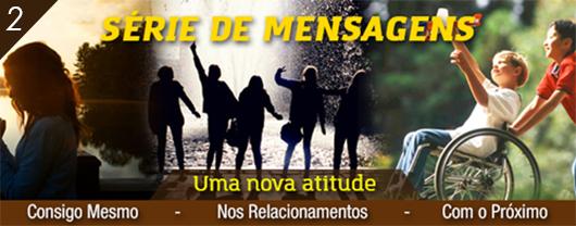 Série – UMA NOVA ATITUDE NOS RELACIONAMENTOS – 2/3